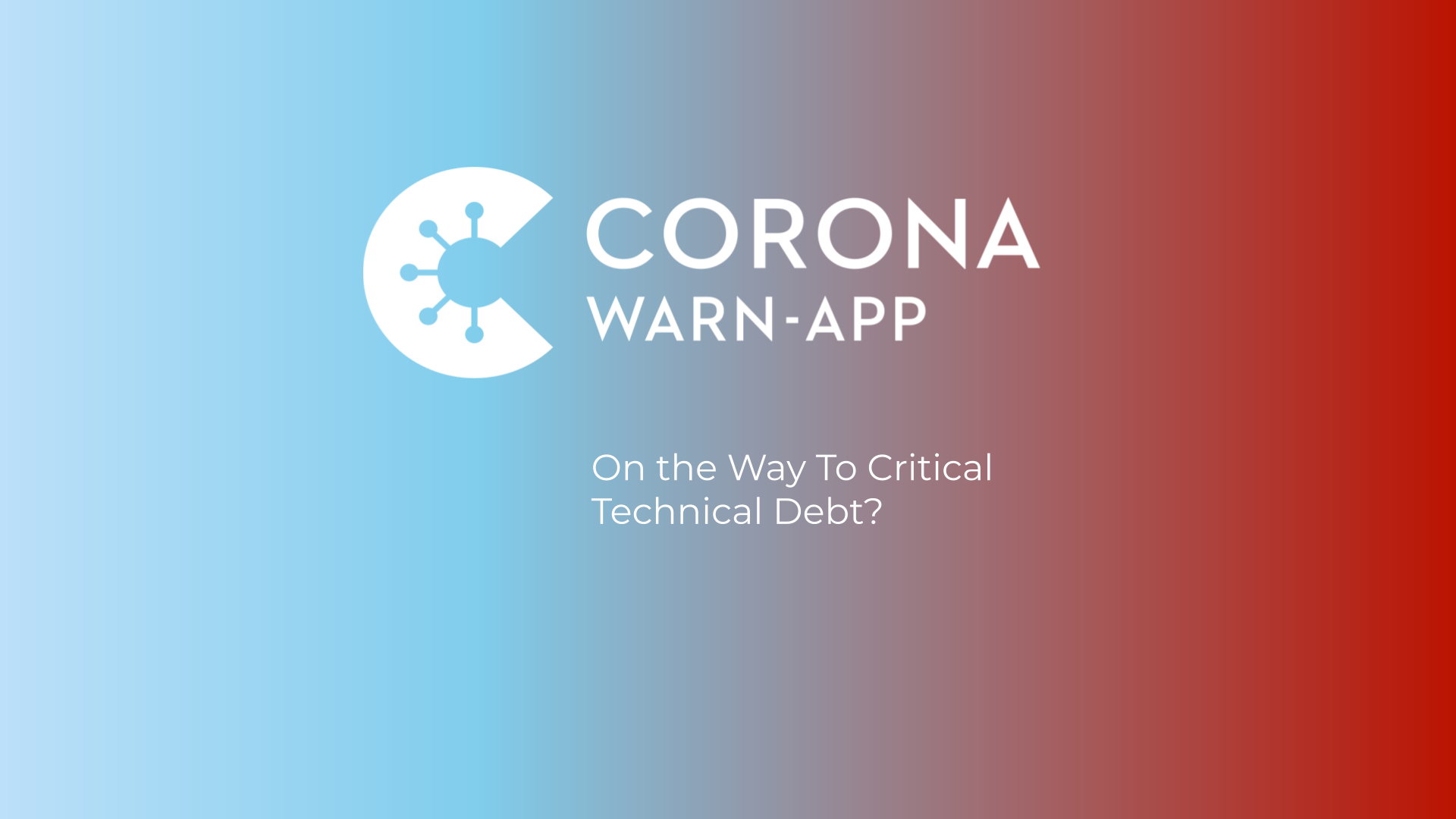 Corona-Warn-App – On the Way To Critical Technical Debt?